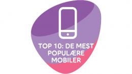PRESSEMEDDELELSE TOP 10 FOR DE MEST POPULAERE MOBILER I APRIL