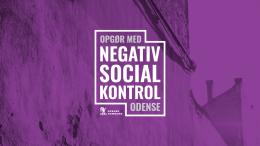 PRESSEMEDDELELSE Ekspertgruppe mener at Odense skal saette endnu staerkere ind mod negativ social kontrol