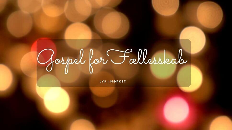PRESSEMEDDELELSE Lys i Moerket Gospel for Faellesskab